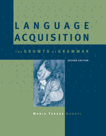 Language Acquisition, second edition by Maria Teresa Guasti