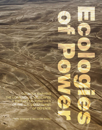 Ecologies of Power by Pierre Belanger and Alexander Arroyo