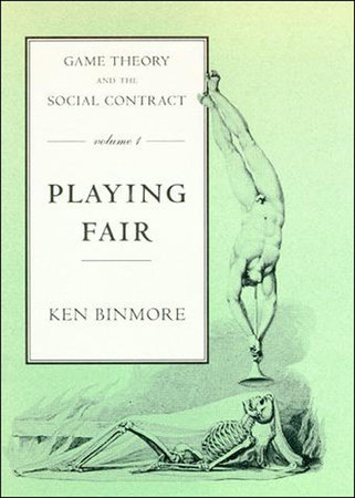 Game Theory and the Social Contract, Volume 1 by Ken Binmore