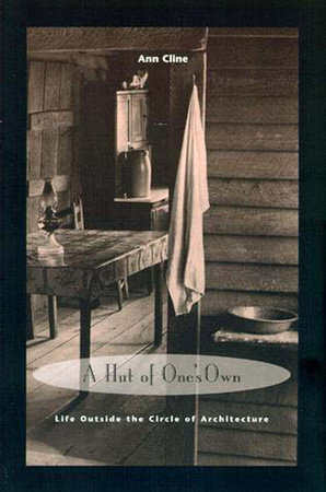 A Hut of One's Own by Ann Cline