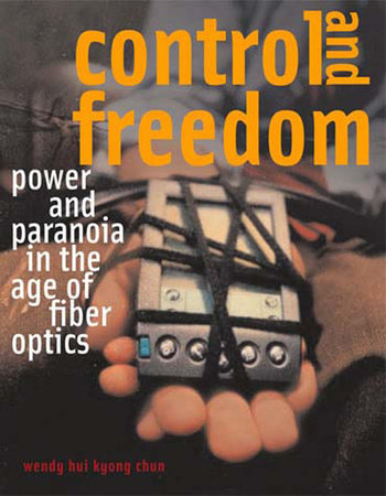 Control and Freedom by Wendy Hui Kyong Chun