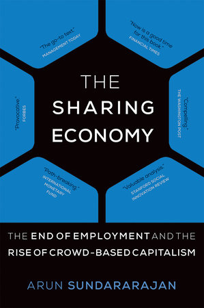 The Sharing Economy by Arun Sundararajan