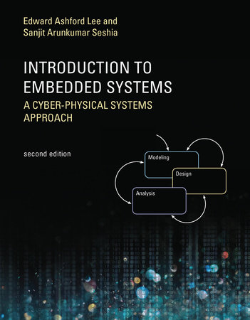 Introduction to Embedded Systems, Second Edition by Edward Ashford Lee and Sanjit Arunkumar Seshia