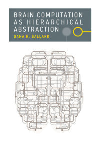 Brain Computation as Hierarchical Abstraction