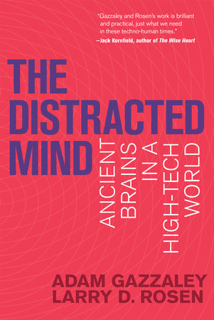 The Distracted Mind by Adam Gazzaley and Larry D. Rosen