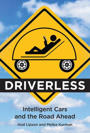 Driverless by Hod Lipson and Melba Kurman