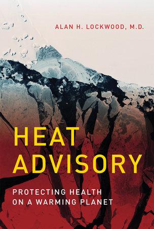 Heat Advisory by Alan H. Lockwood