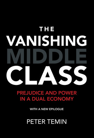 The Vanishing Middle Class, new epilogue by Peter Temin