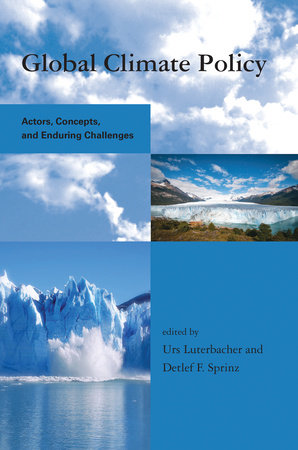 Global Climate Policy by edited by Urs Luterbacher and Detlef F. Sprinz