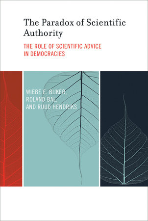 The Paradox of Scientific Authority by Wiebe E. Bijker, Roland Bal and Ruud Hendriks