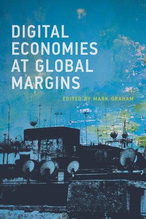 Digital Economies at Global Margins by