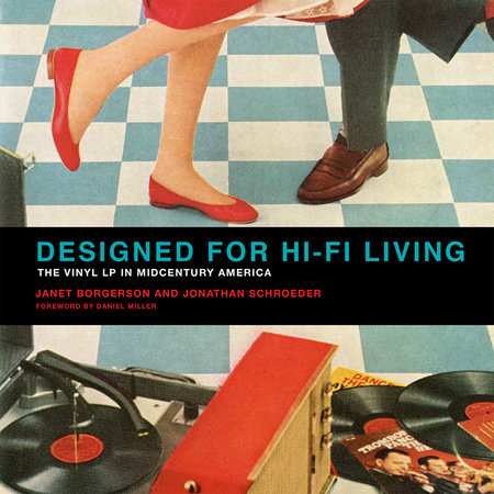 Designed for Hi-Fi Living by Janet Borgerson and Jonathan Schroeder
