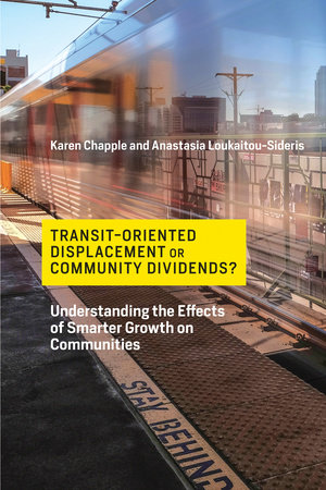 Transit-Oriented Displacement or Community Dividends? by Karen Chapple and Anastasia Loukaitou-Sideris