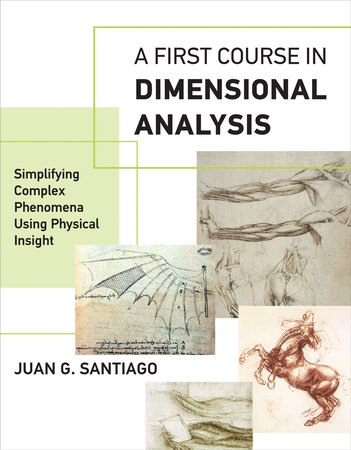 A First Course in Dimensional Analysis by Juan G. Santiago