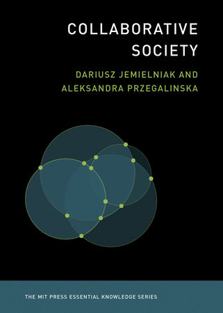 Collaborative Society by Dariusz Jemielniak and Aleksandra Przegalinska