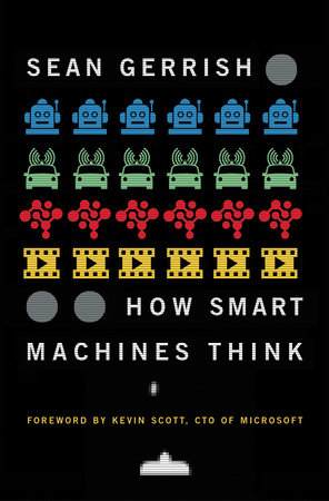 How Smart Machines Think by Sean Gerrish