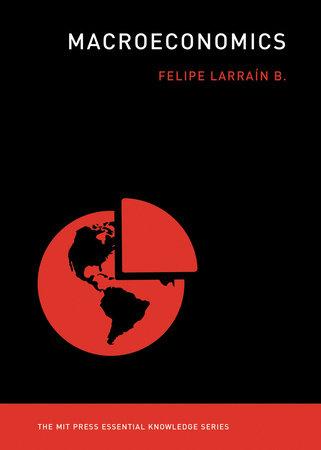 Macroeconomics by Felipe Larrain B.