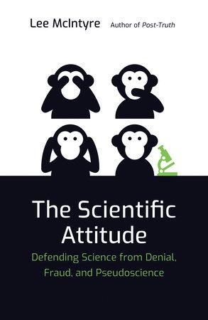 The Scientific Attitude by Lee McIntyre
