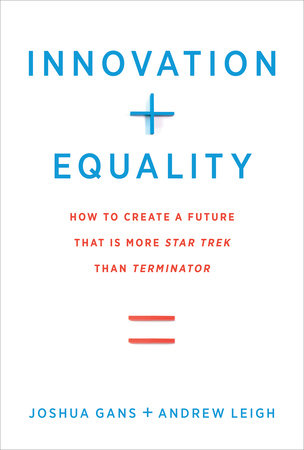 Innovation + Equality by Joshua Gans and Andrew Leigh