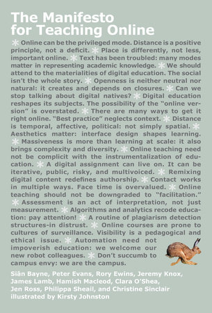 The Manifesto for Teaching Online by Sian Bayne, Peter Evans, Rory Ewins, Jeremy Knox and James Lamb