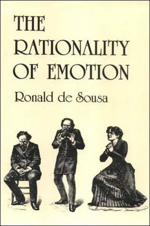 The Rationality of Emotion by Ronald De Sousa