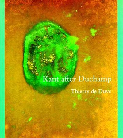 Kant after Duchamp by Thierry De Duve