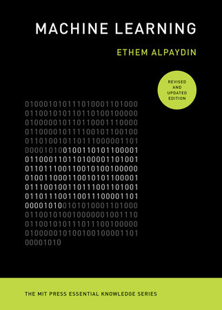 Machine Learning, revised and updated edition by Ethem Alpaydin
