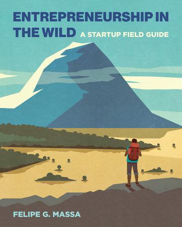 Entrepreneurship in the Wild by Felipe G. Massa