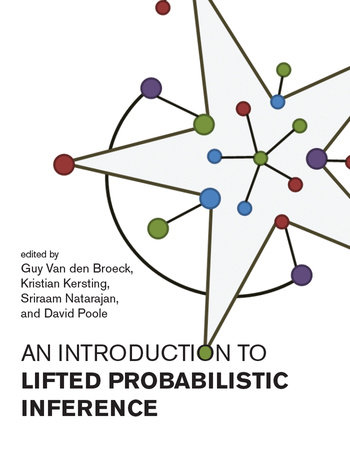 An Introduction to Lifted Probabilistic Inference by David Poole