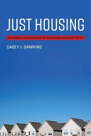 Just Housing by Casey J. Dawkins