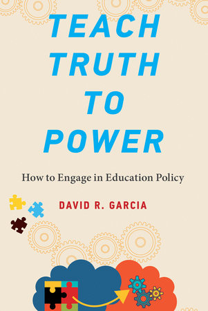 Teach Truth to Power by David R. Garcia