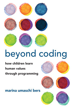 Beyond Coding by Marina Umaschi Bers