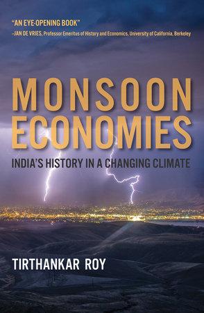 Monsoon Economies by Tirthankar Roy