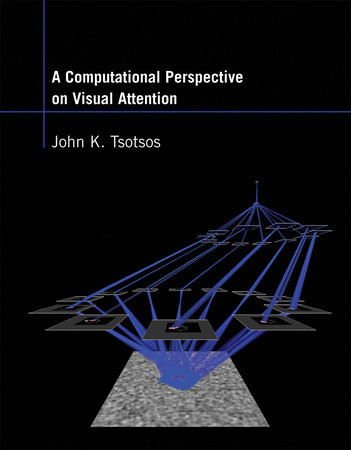 A Computational Perspective on Visual Attention by John K. Tsotsos