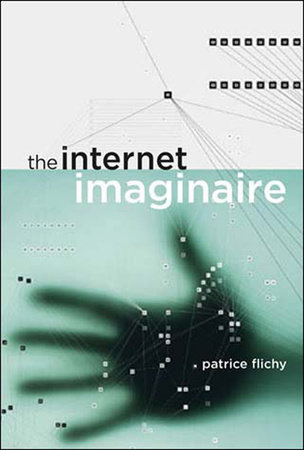 The Internet Imaginaire by Patrice Flichy