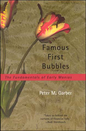 Famous First Bubbles by Peter M. Garber