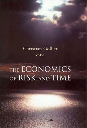 The Economics of Risk and Time by Christian Gollier