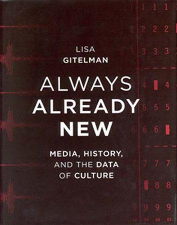 Always Already New by Lisa Gitelman