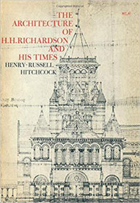 The Architecture of H. H. Richardson and His Times, second edition