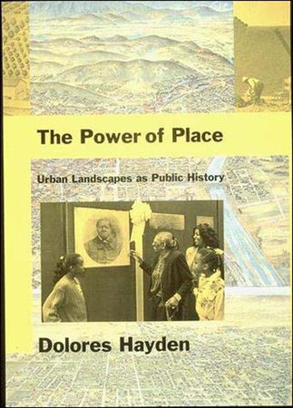 The Power of Place by Dolores Hayden
