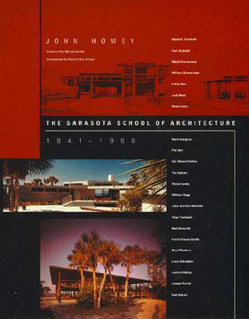 The Sarasota School of Architecture, 1941-1966 by John Howey