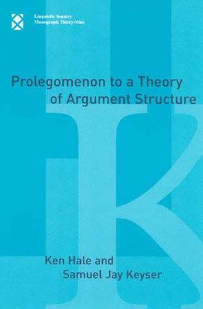 Prolegomenon to a Theory of Argument Structure by Ken Hale and Samuel Jay Keyser
