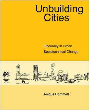 Unbuilding Cities by Anique Hommels