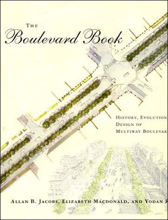The Boulevard Book by Allan B. Jacobs, Elizabeth MacDonald and Yodan Rofe
