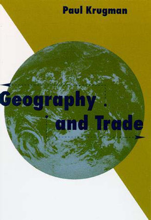 Geography and Trade by Paul Krugman