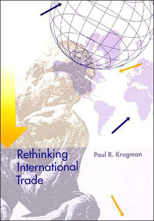 Rethinking International Trade by Paul Krugman