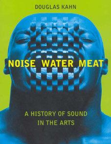 Noise, Water, Meat