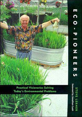 Eco-Pioneers by Steve Lerner