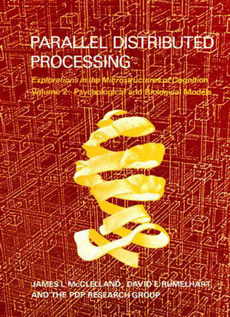 Parallel Distributed Processing, Volume 2 by James L. Mcclelland, David E. Rumelhart and PDP Research Group