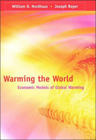 Warming the World by William D. Nordhaus and Joseph Boyer